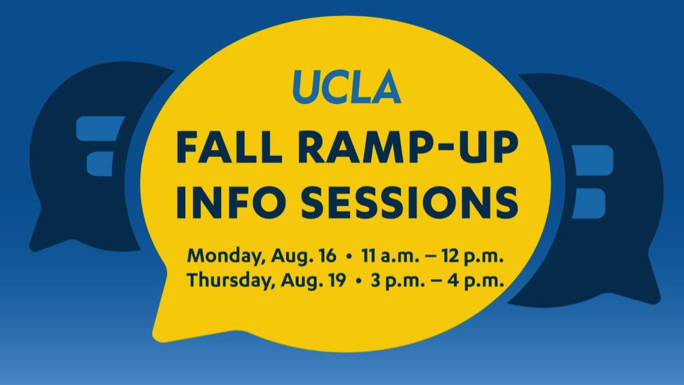 UCLA Fall Ramp-up Info Sessions